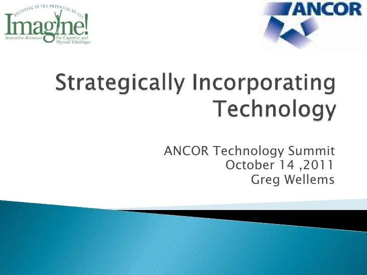 ANCOR Technology Summit        October 14 ,2011            Greg Wellems