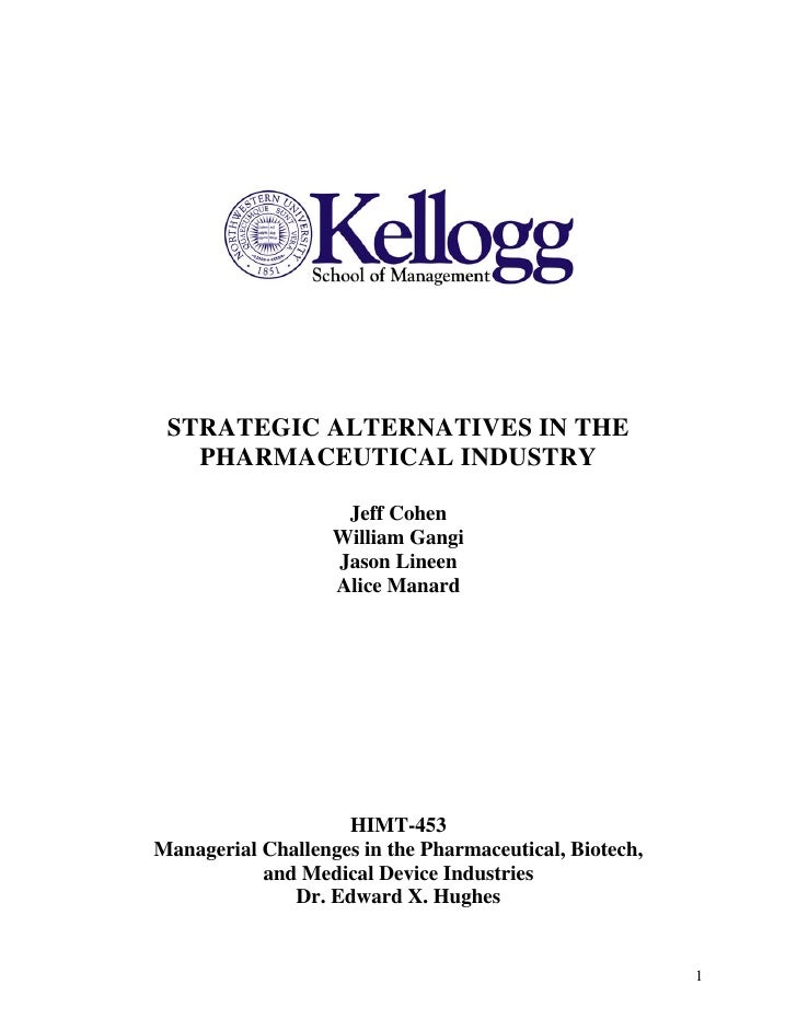 STRATEGIC ALTERNATIVES IN THE   PHARMACEUTICAL INDUSTRY                    Jeff Cohen                   William Gangi     ...