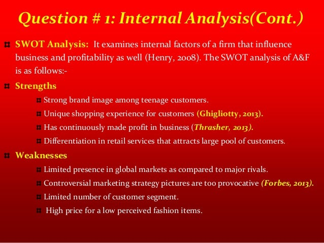 internal factors analysis summary for abercrombie and fitch Database of free marketing essays  the following analysis will examine the market presence of abercrombie & fitch in  executive summary this term paper.