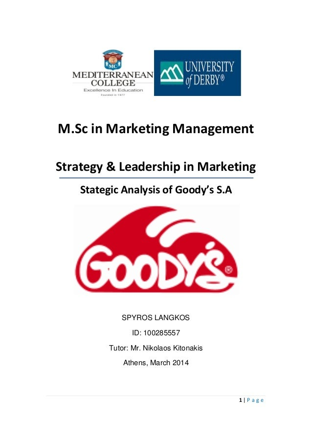 1 | P a g e M.Sc in Marketing Management Strategy & Leadership in Marketing Stategic Analysis of Goody's S.A SPYROS LANGKO...