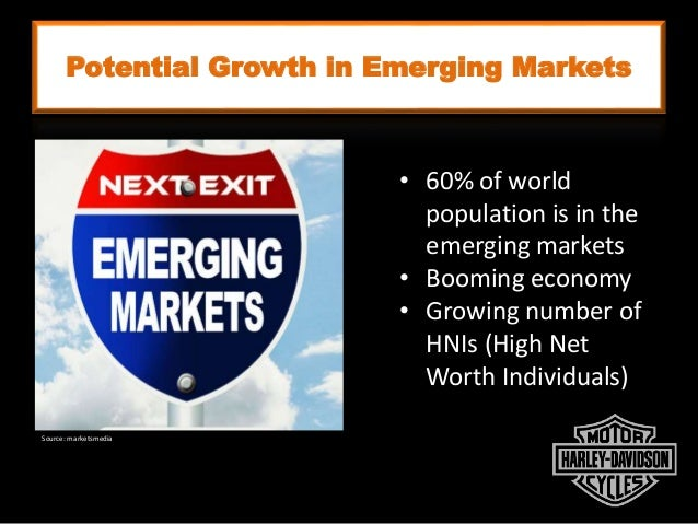 Potential Growth in Emerging Markets • 60% of world population is in the emerging markets • Booming economy • Growing numb...