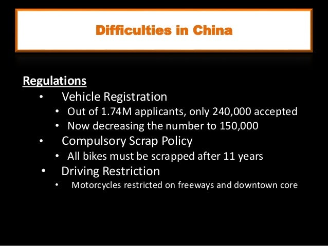 Regulations • Vehicle Registration • Out of 1.74M applicants, only 240,000 accepted • Now decreasing the number to 150,000...