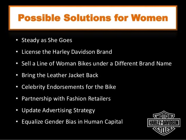 Possible Solutions for Women Macho Independent Sexy Empowered • Steady as She Goes • License the Harley Davidson Brand • S...