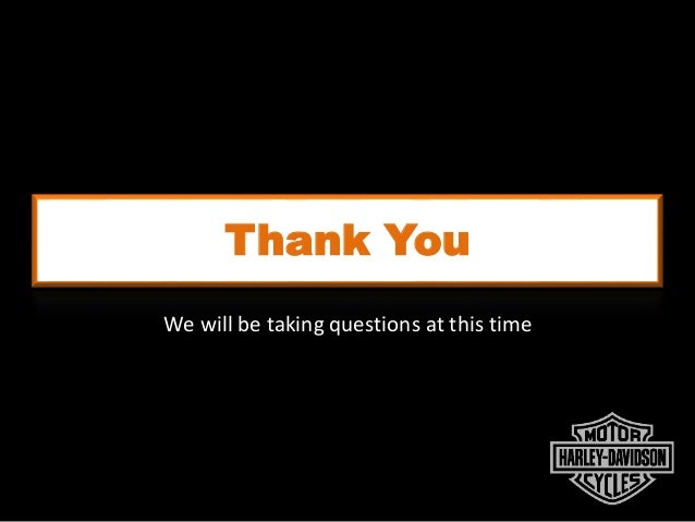 Thank You We will be taking questions at this time