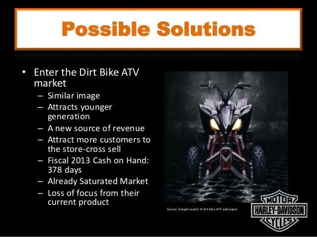 Possible Solutions Source: Google search of dirt bike ATV wall paper • Enter the Dirt Bike ATV market – Similar image – At...