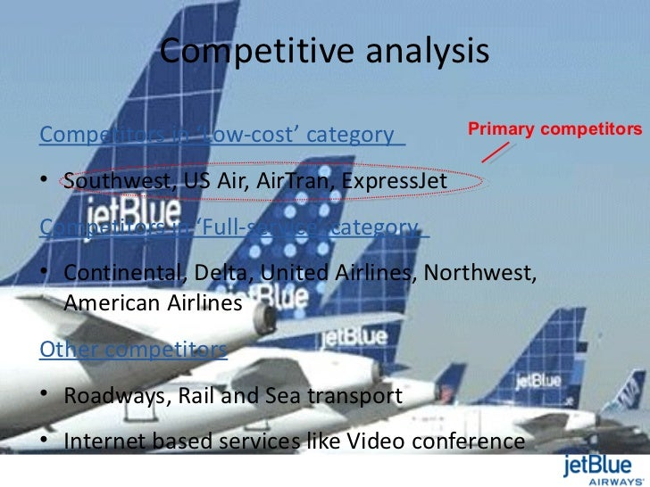an analysis of the strategy of jet blue airlines Financial analysis of jetblue airways like all other airlines, jetblue is vulnerable to increases in fuel prices this hedging strategy is higher than the average in the airline industry.