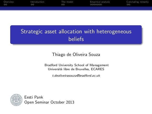 Overview  Introduction  The model  Empirical analysis  Concluding remarks  Strategic asset allocation with heterogeneous b...