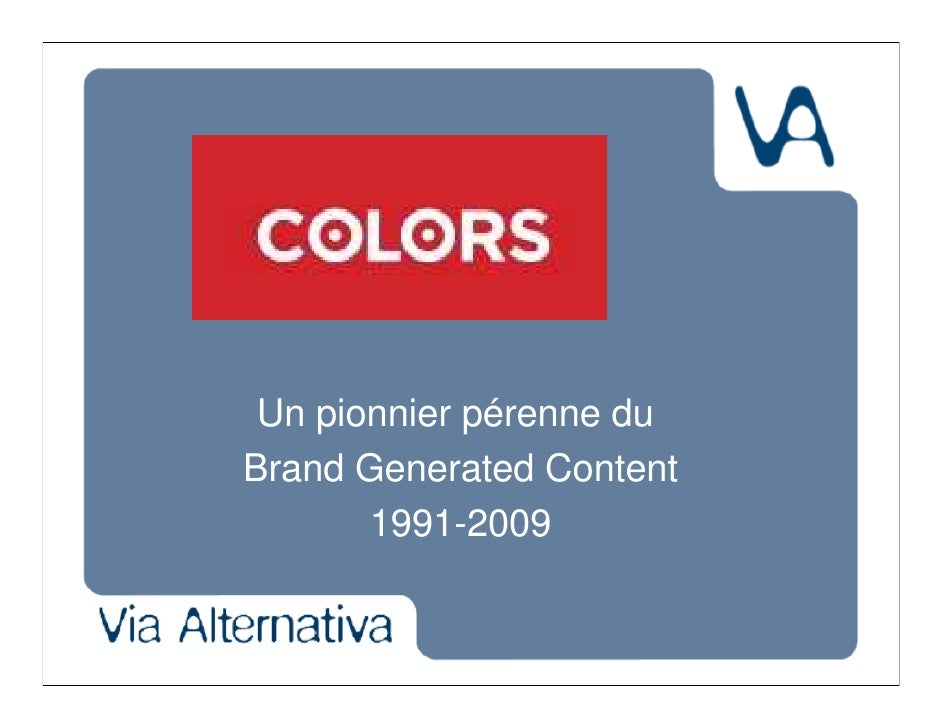 Un pionnier pérenne du Brand Generated Content        1991-2009