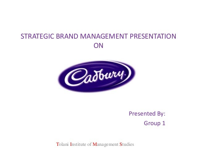 STRATEGIC BRAND MANAGEMENT PRESENTATION                   ON                                           Presented By:      ...