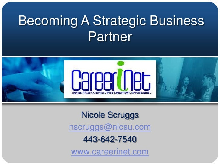 Becoming A Strategic Business           Partner               Nicole Scruggs        nscruggs@nicsu.com           443-642-7...