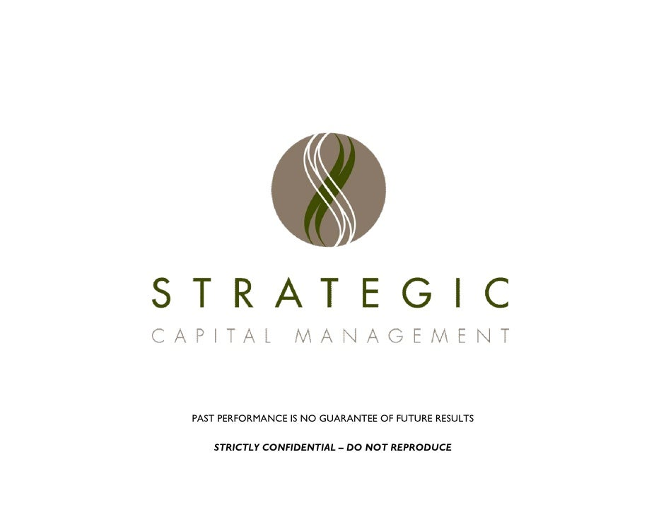 PAST PERFORMANCE IS NO GUARANTEE OF FUTURE RESULTS     STRICTLY CONFIDENTIAL – DO NOT REPRODUCE