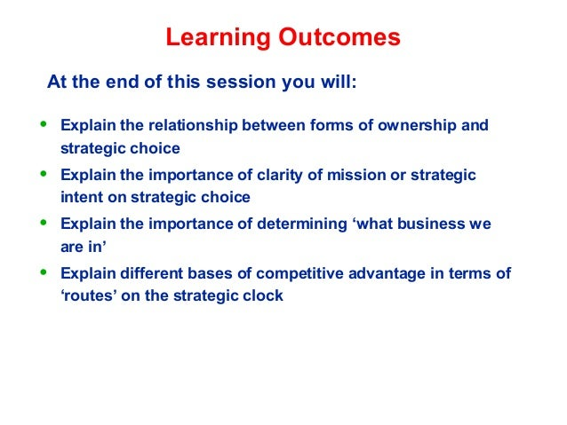 Learning Outcomes• Explain the relationship between forms of ownership andstrategic choice• Explain the importance of clar...
