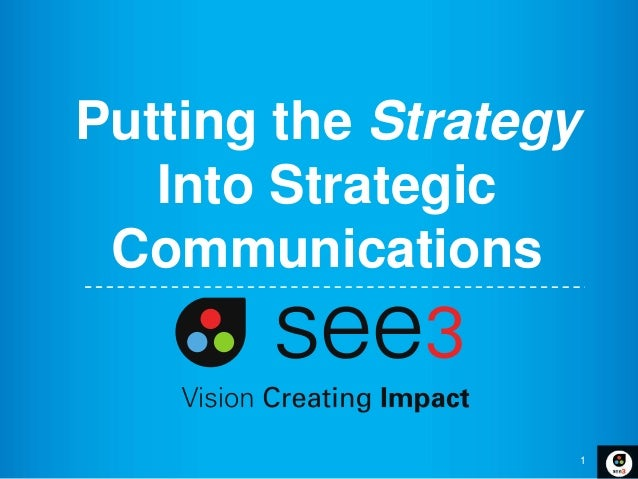 1 Putting the Strategy Into Strategic Communications