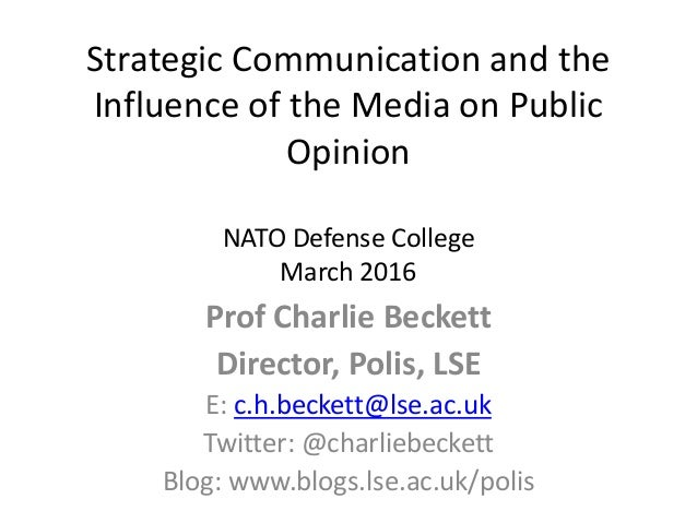 influence of media in the public essay He concluded that media influence upon strategic decisions to intervene   generate negative media and public reaction when casualties were taken  in  view of this, the latter part of this essay considers the major trends and.