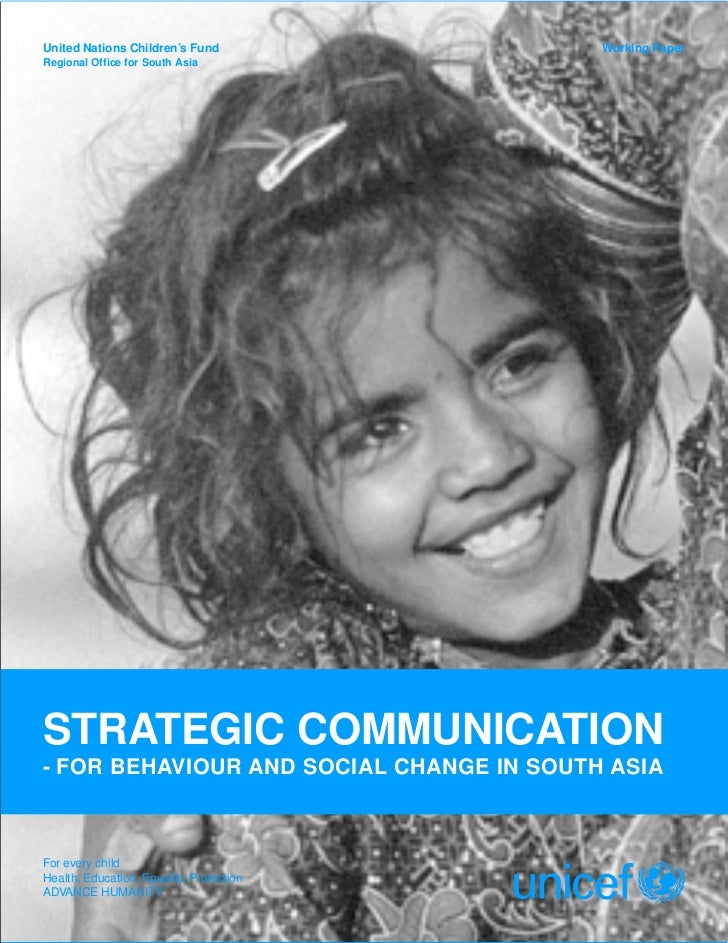 United Nations Children's Fund            Working PaperRegional Office for South AsiaSTRATEGIC COMMUNICATION- FOR BEHAVIOU...