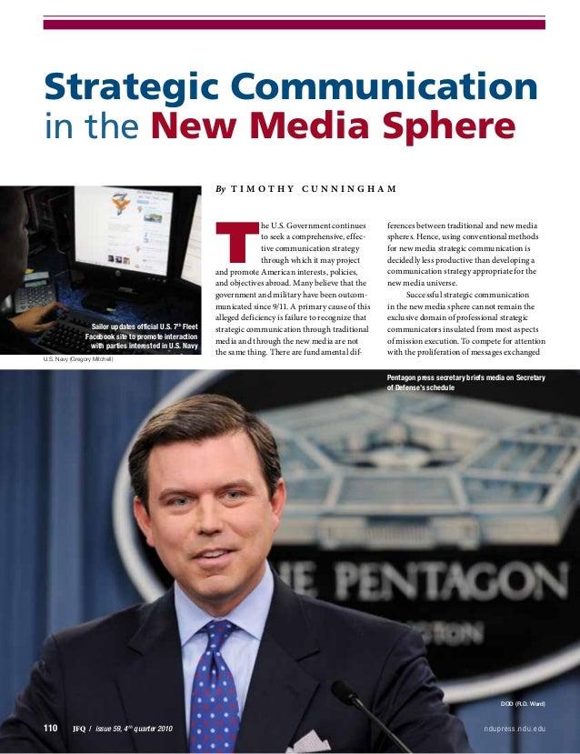110    JFQ / issue 59, 4th quarter 2010 ndupress.ndu.edu Strategic Communication in the New Media Sphere By T i m o...