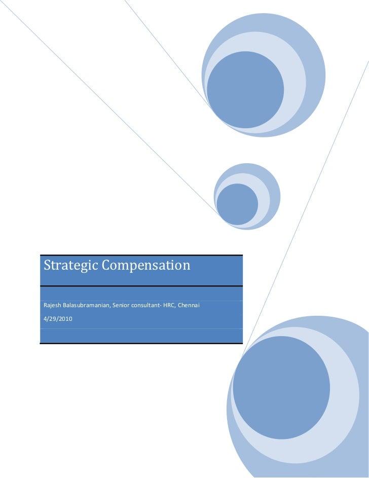 Strategic Compensation  Rajesh Balasubramanian, Senior consultant- HRC, Chennai  4/29/2010