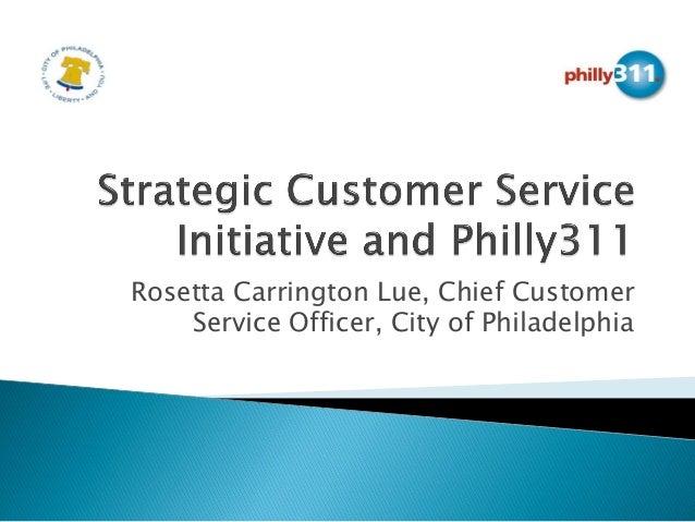 Rosetta Carrington Lue, Chief CustomerService Officer, City of Philadelphia