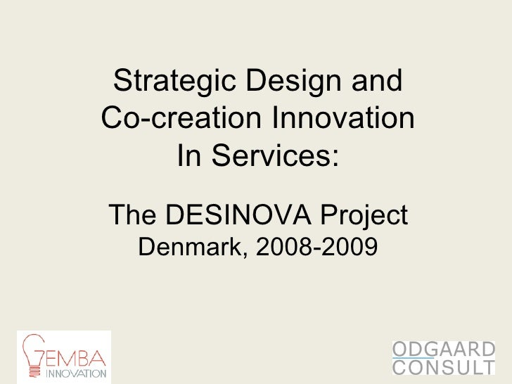 Strategic Design and Co-creation Innovation In Services: The DESINOVA Project Denmark, 2008-2009