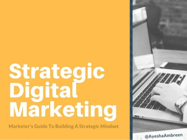 Strategic Digital Marketing – Building A Strategic Mindset
