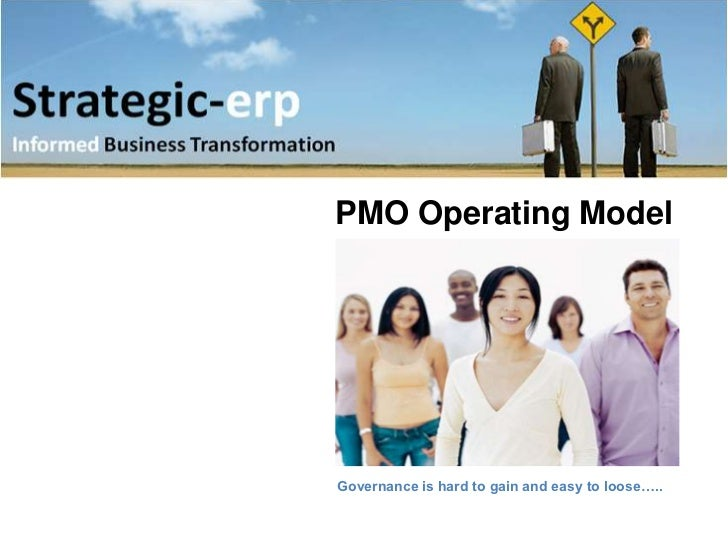 PMO Operating ModelGovernance is hard to gain and easy to loose…..