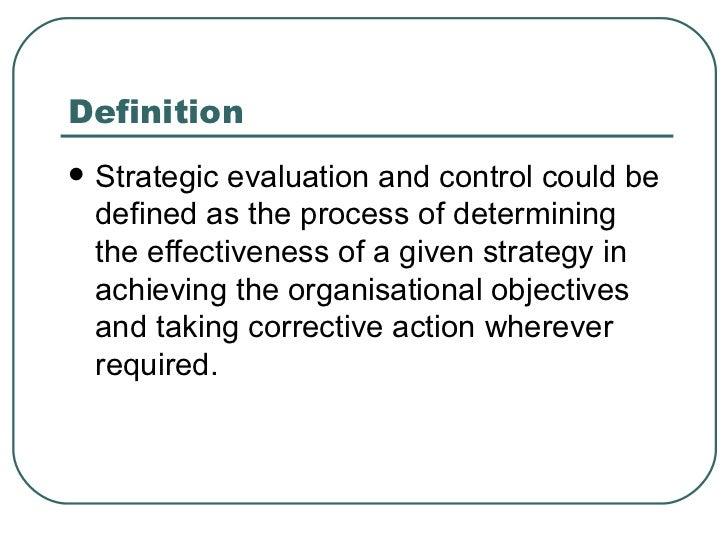 strategy evaluation and control essay The following proceeding shows apple's value discipline, generic strategy, grand   grand strategy evaluation of apple inc through grand strategy matrix.