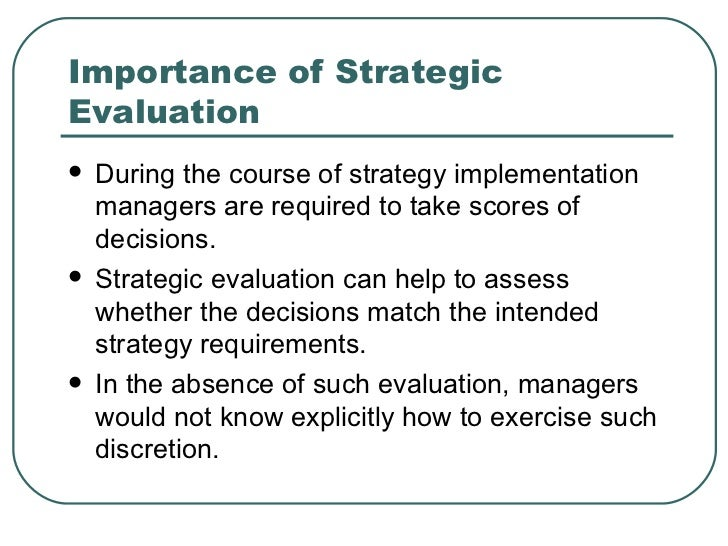 strategy evaluation and control essay Nature of strategic evaluation nature of the strategic evaluation and control  process is to test the effectiveness of strategy during the.