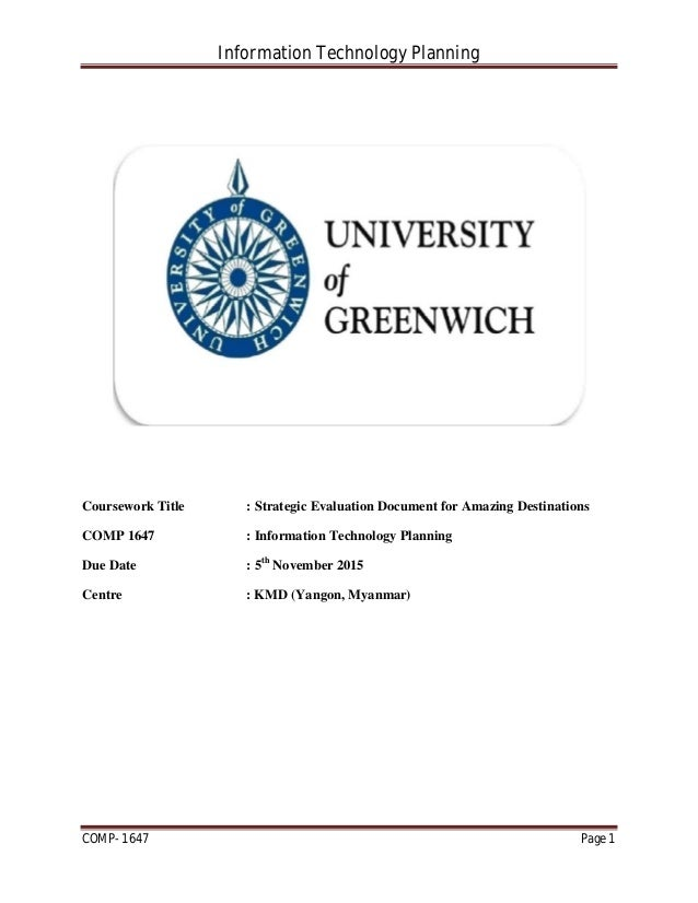 Information Technology Planning COMP- 1647 Page 1 Coursework Title : Strategic Evaluation Document for Amazing Destination...