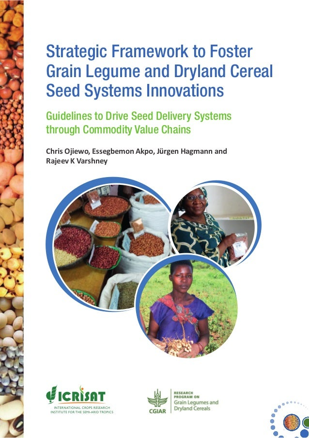 Strategic Framework to Foster Grain Legume and Dryland Cereal Seed Systems Innovations Guidelines to Drive Seed Delivery S...