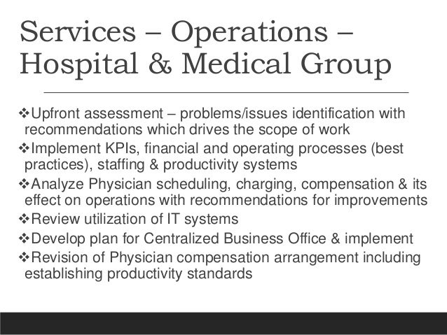 Services – Operations – Hospital & Medical Group Upfront assessment – problems/issues identification with recommendations...