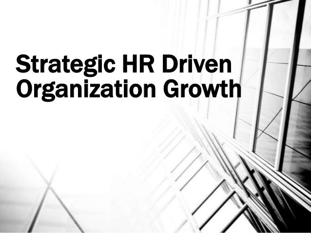 Strategic HR Driven Organization Growth