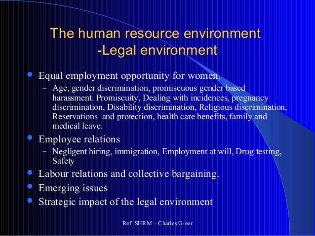 employment and human resource management The field of human resources management is greatly influenced and shaped by the state and federal laws governing employment issues indeed, regulations and laws govern all aspects of human.