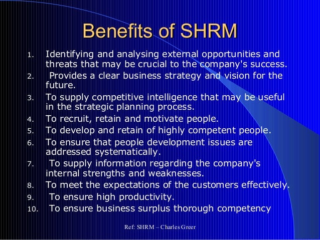 a critical review of the approaches to shrm The role of strategic planning as a key element in the management system is explicitly recognized through strong links to other elements of the management system (eg, strong human resources and organizational.