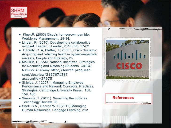 hr practices in cisco Organizational recruitment: enhancing the intersection of research and  cisco systems,  how have recruitment practices changed in response to the tight labor.