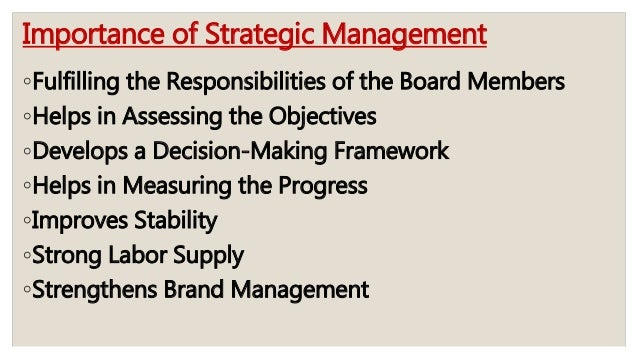 strategic human resource management and strategic management process18 importance of strategic management ◦fulfilling