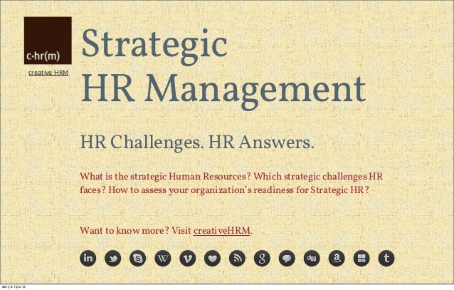 use of strategic human resource management Strategic human resource management is defined as the process of linking of hrm with strategic goals and.