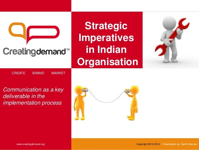 Strategic Imperatives in Indian Organisation CREATE BRAND MARKET www.creatingdemand.org Copyright 2013-2014 Presentation b...