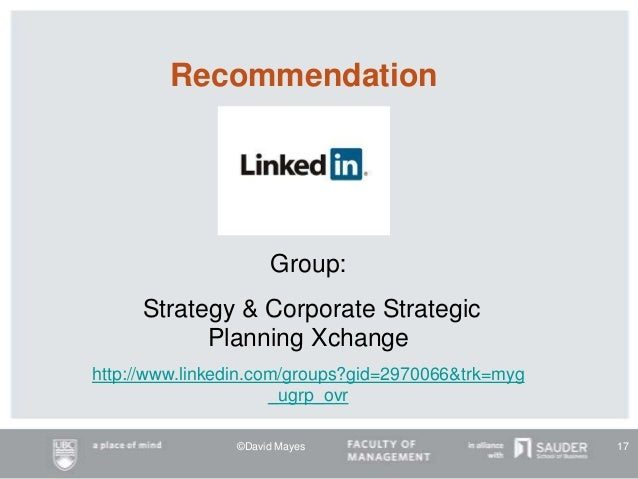 Group: Strategy & Corporate Strategic Planning Xchange http://www.linkedin.com/groups?gid=2970066&trk=myg _ugrp_ovr Recomm...
