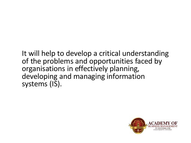 developing information systems strategies Strategic information systems are the information systems that companies use to help achieve their goals and become more efficient businesses use these systems to achieve a competitive advantage on their competitors as they seek to provide a good or service in a way that is better than that of.