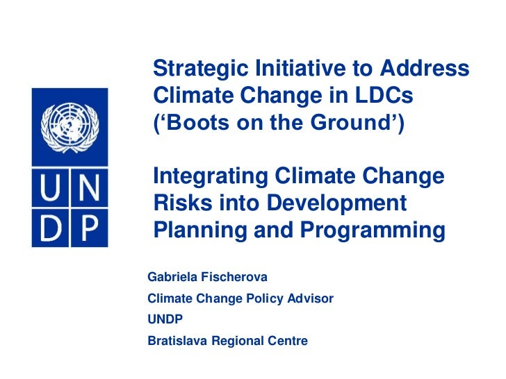 Strategic Initiative to Address Climate Change in LDCs ('Boots on the Ground')Integrating Climate Change Risks into Develo...