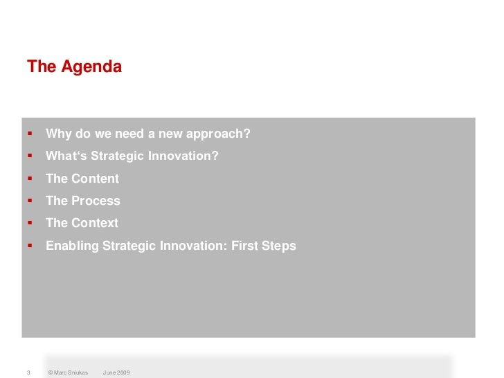 The Agenda      Why do we need a new approach?    What's Strategic Innovation?    The Content    The Process    The C...