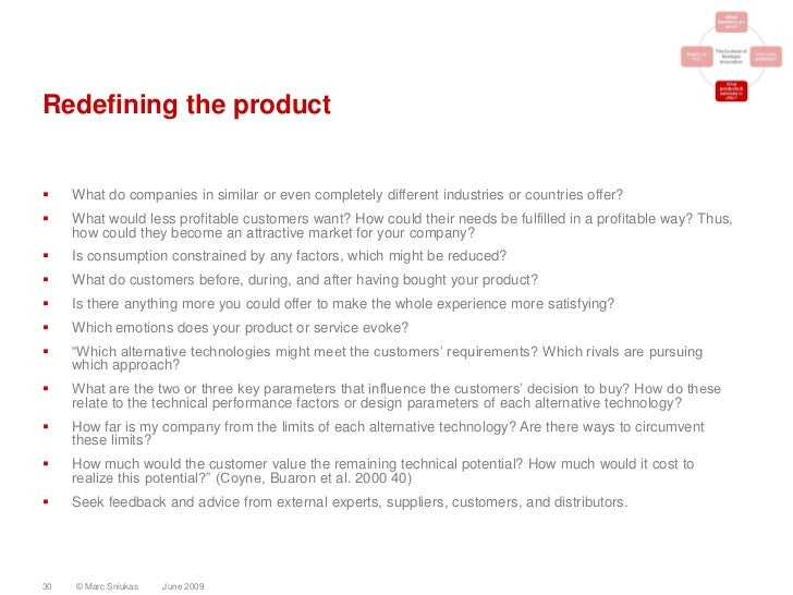 Redefining the product       What do companies in similar or even completely different industries or countries offer?   ...