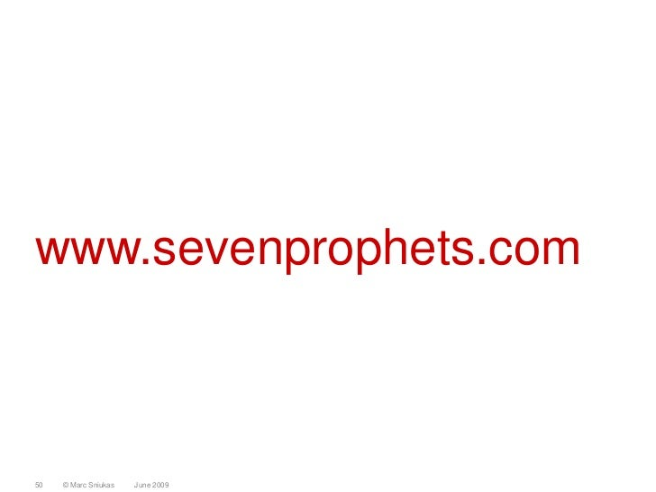 www.sevenprophets.com    50   © Marc Sniukas   June 2009