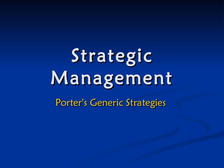 Strategic Management Porter's Generic Strategies