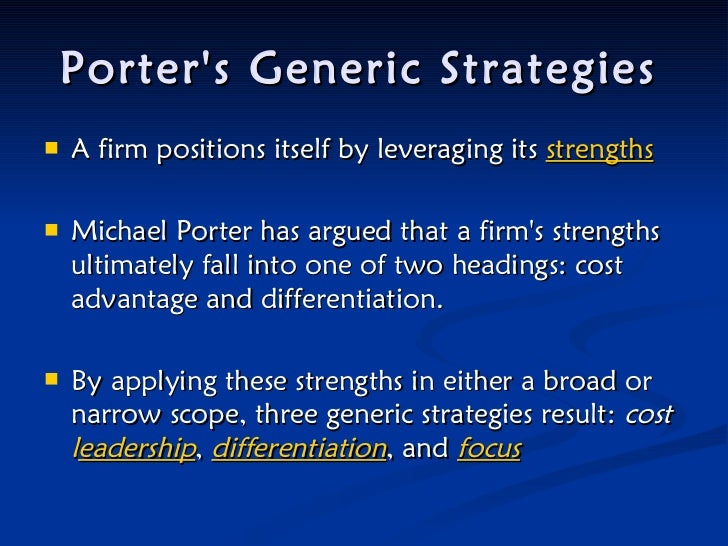 porter generic strategies disadvantage Generic vs distinct people buy two categories of things: the distinct, and the generic  the distinct items are the things that have a limited quantity, that are artisanal in nature, and that are.