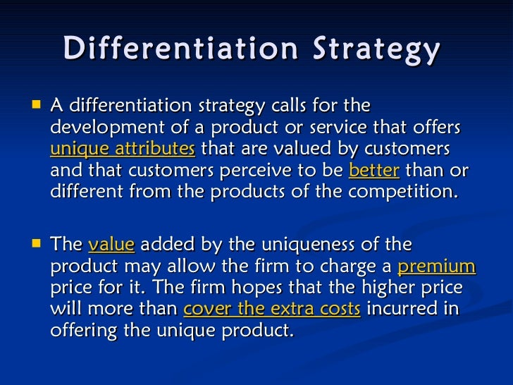 companies using differentiation strategy Differentiation therefore, involves the idea of creating a set of unique attributes that sets a company apart from its competitors when incorporated as part of a wider competitive strategy, differentiation can help shoot the growth of a retail store to the next level.