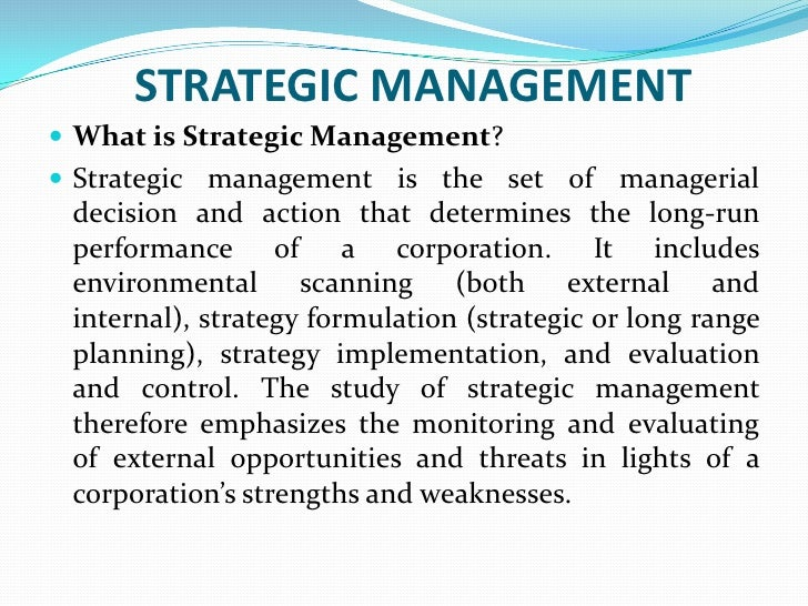 STRATEGIC MANAGEMENT <br />What is Strategic Management?<br />Strategic management is the set of managerial decision and a...