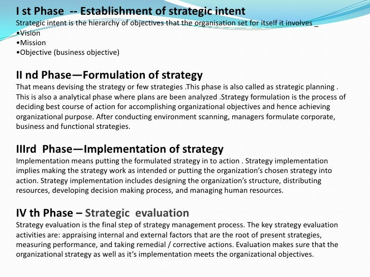 I st Phase  -- Establishment of strategic intent <br />Strategic intent is the hierarchy of objectives that the organisati...