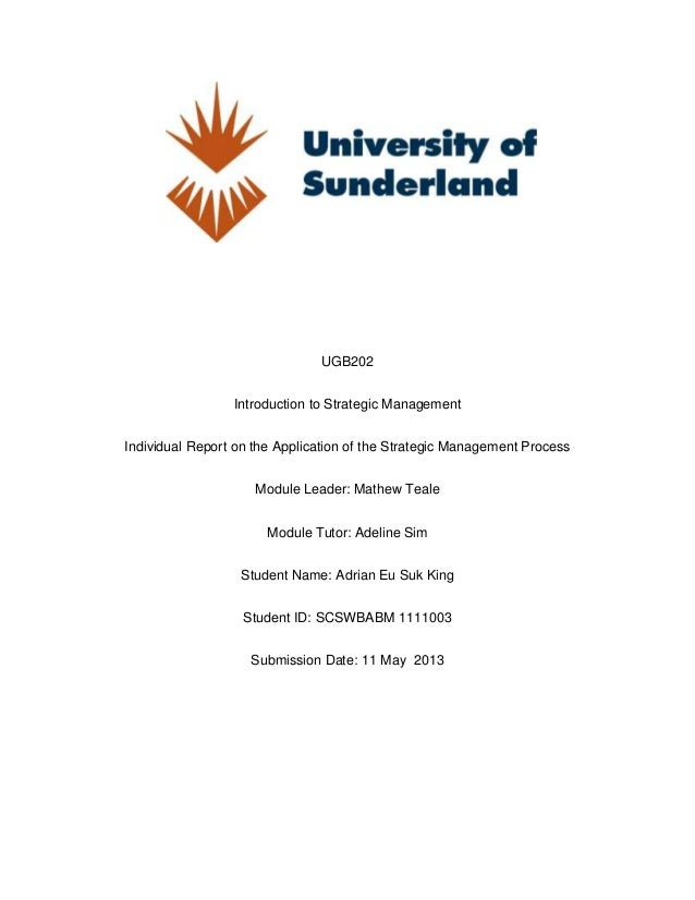 UGB202Introduction to Strategic ManagementIndividual Report on the Application of the Strategic Management ProcessModule L...