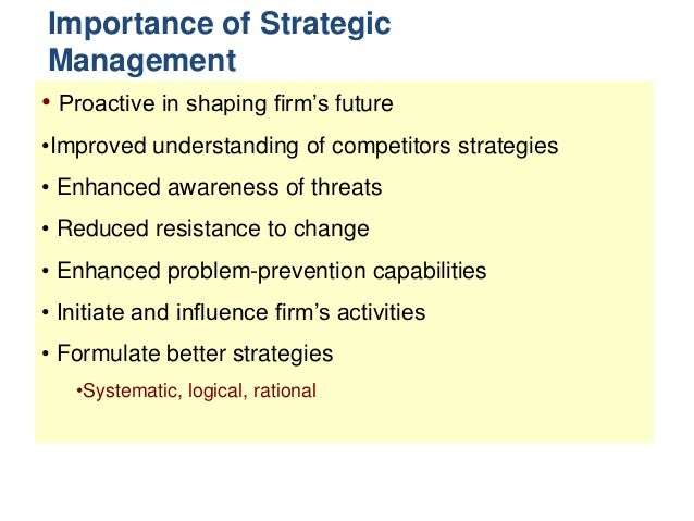 importance of strategic management in the Why business strategy is important because it allows businesses to examine  how they are preforming and what systems are in place to keep them sustainable.